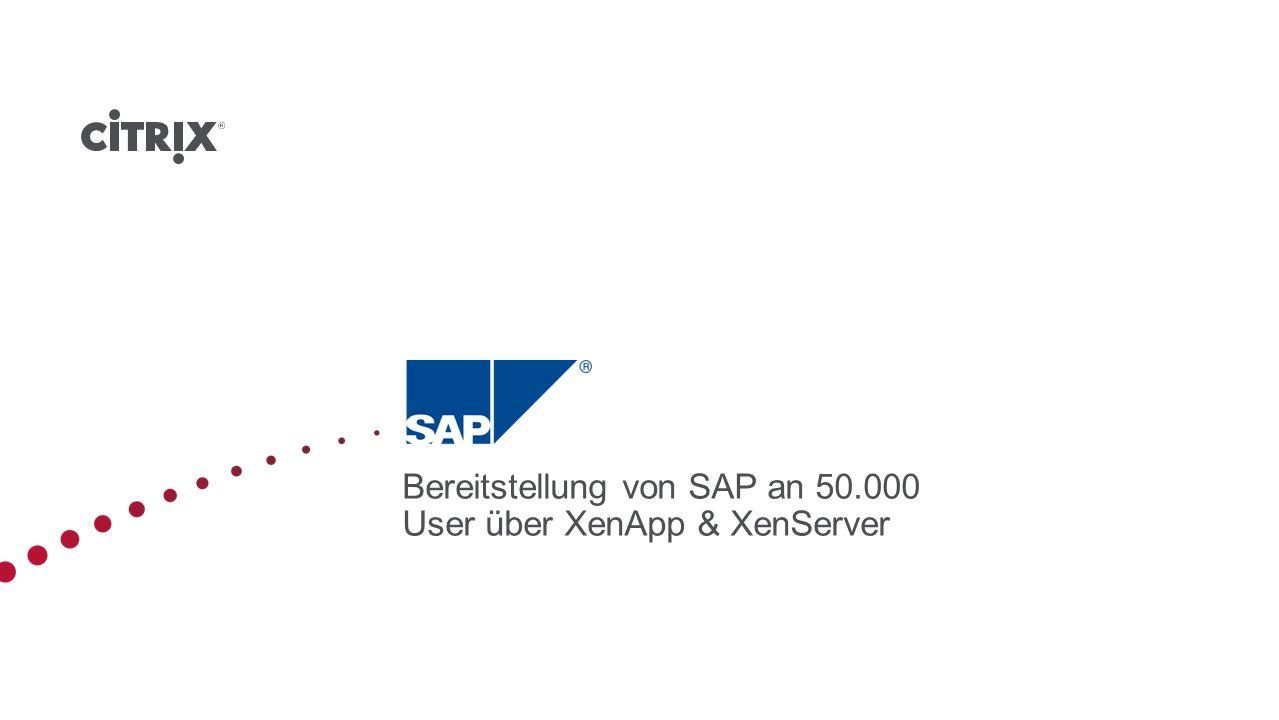 Bereitstellung von SAP an 50.000 User über XenApp & XenServer