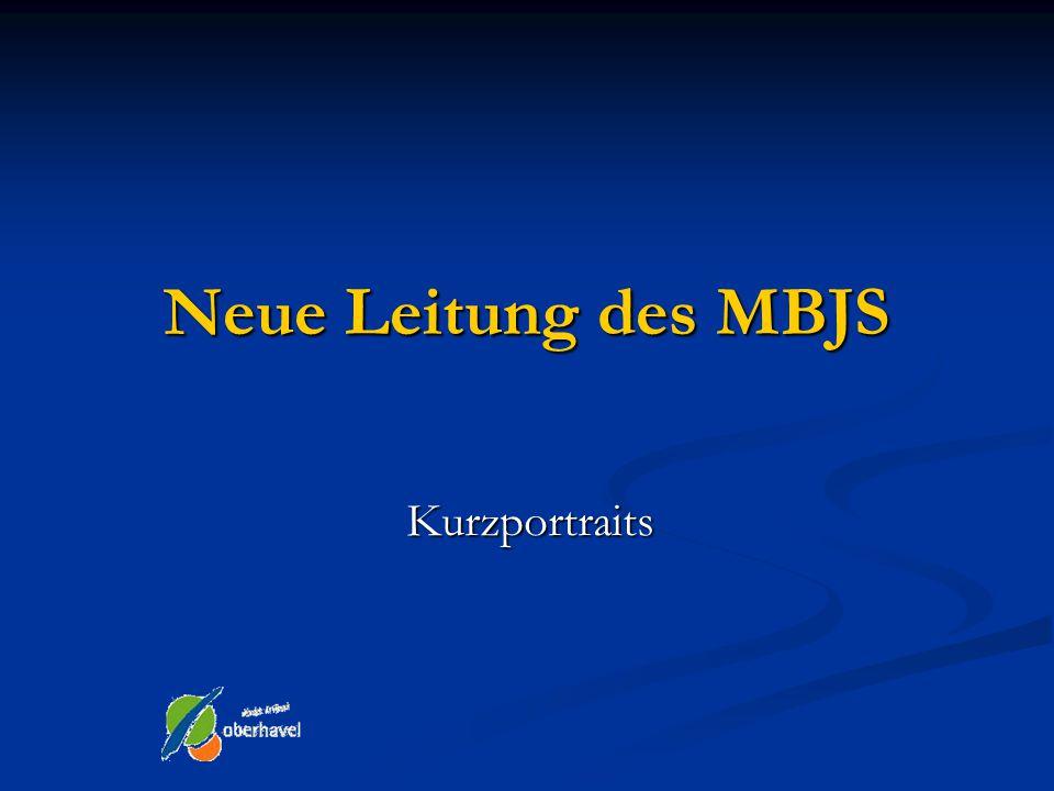 Neue Leitung des MBJS Kurzportraits