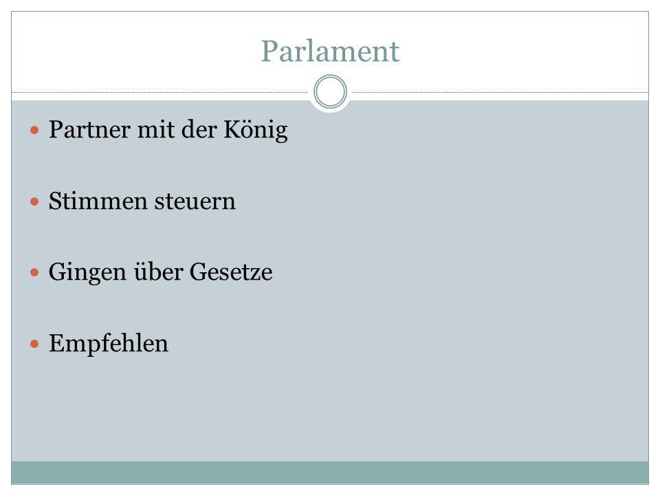Parlament Partner mit der König Stimmen steuern Gingen über Gesetze