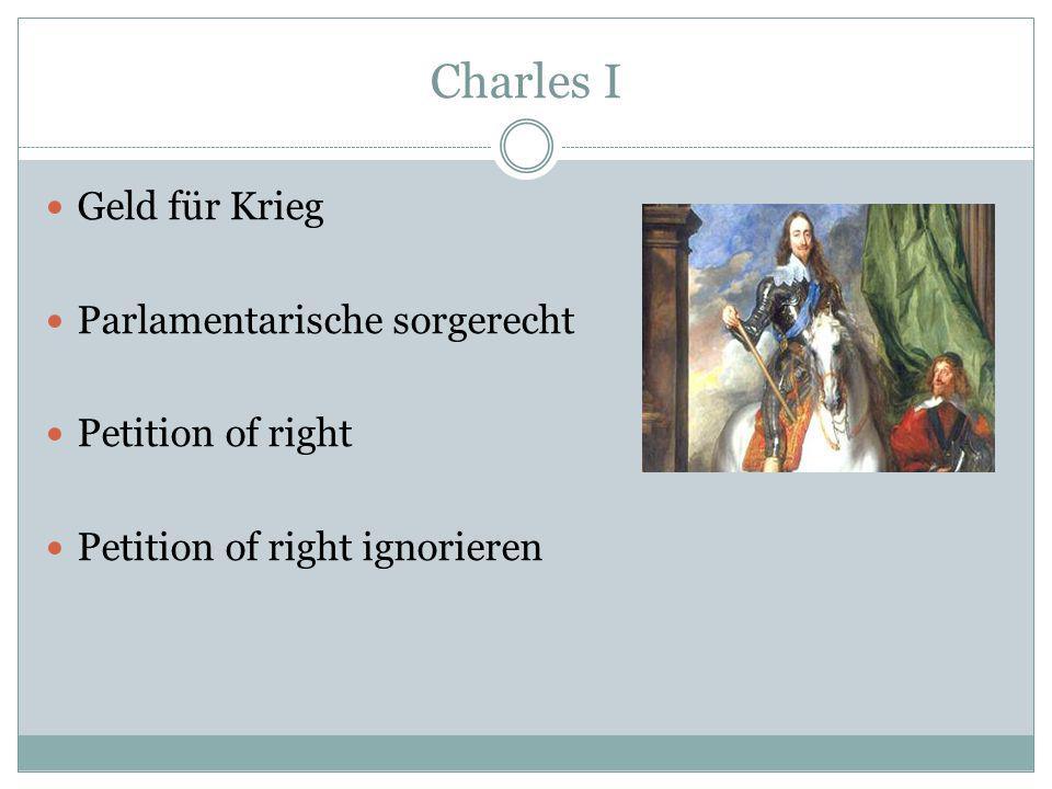 Charles I Geld für Krieg Parlamentarische sorgerecht Petition of right