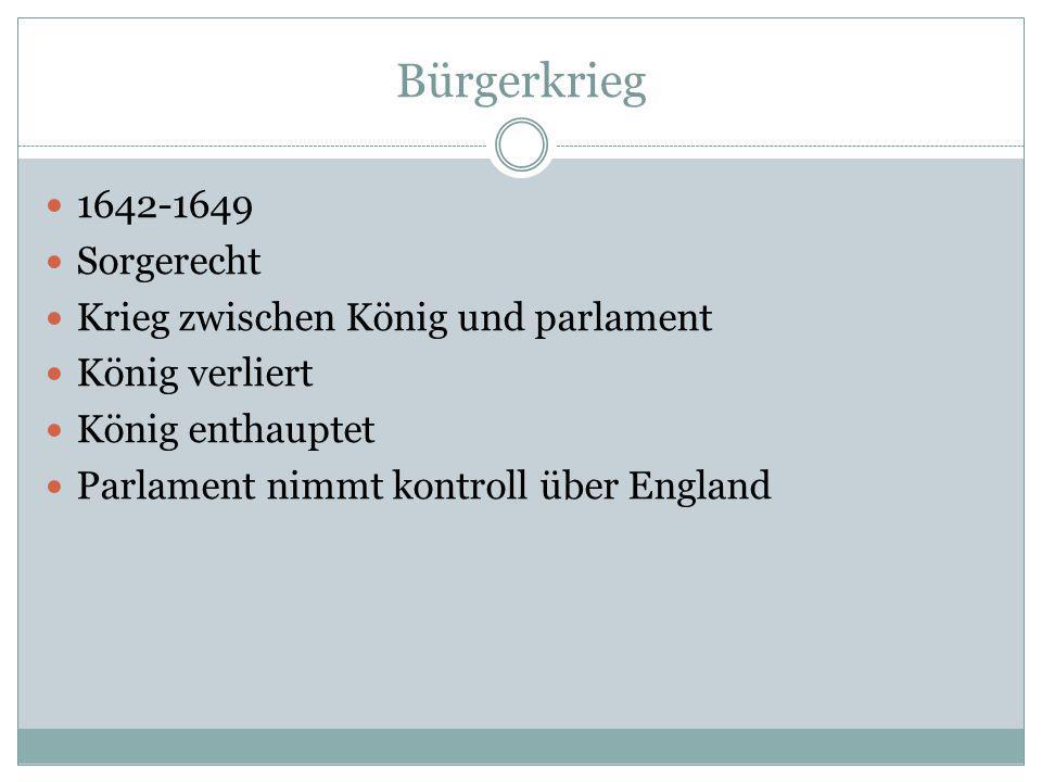 Bürgerkrieg 1642-1649 Sorgerecht Krieg zwischen König und parlament