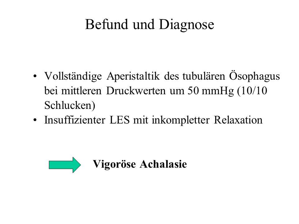 Befund und Diagnose Vollständige Aperistaltik des tubulären Ösophagus bei mittleren Druckwerten um 50 mmHg (10/10 Schlucken)
