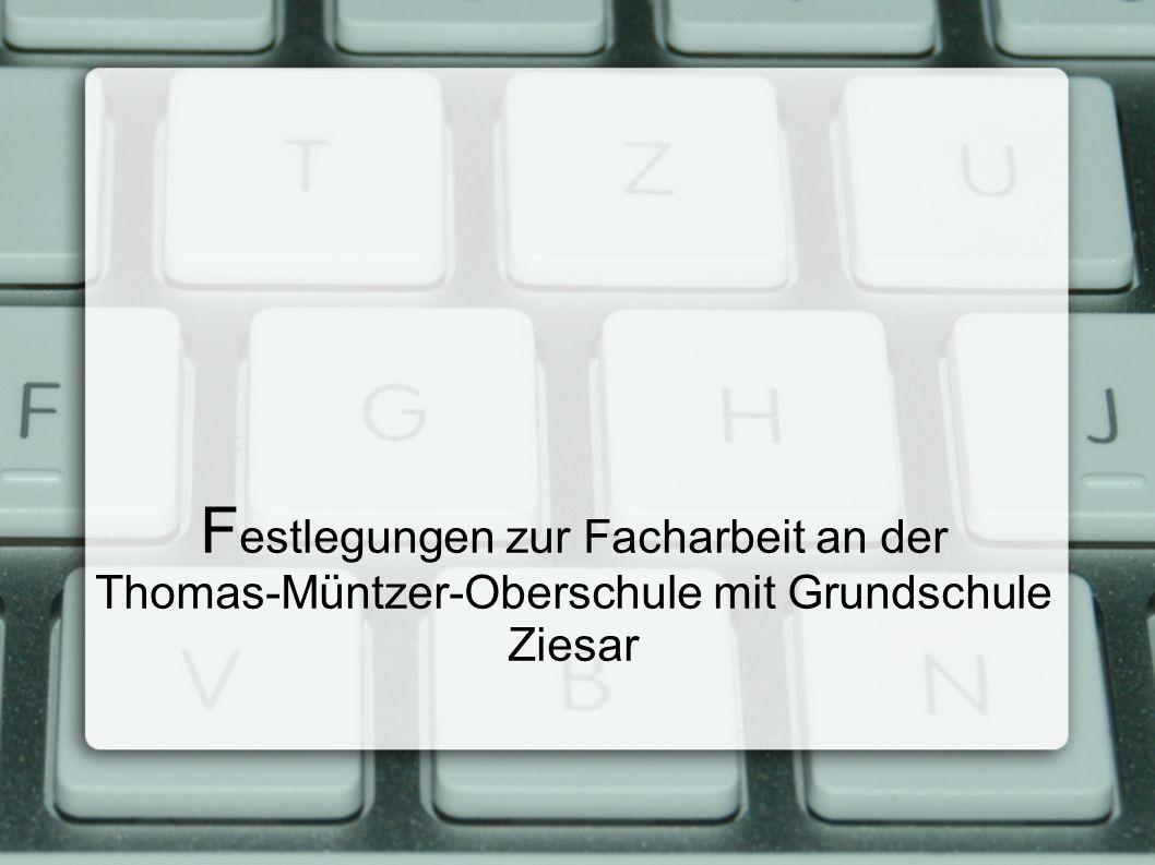 Festlegungen zur Facharbeit an der Thomas-Müntzer-Oberschule mit Grundschule Ziesar