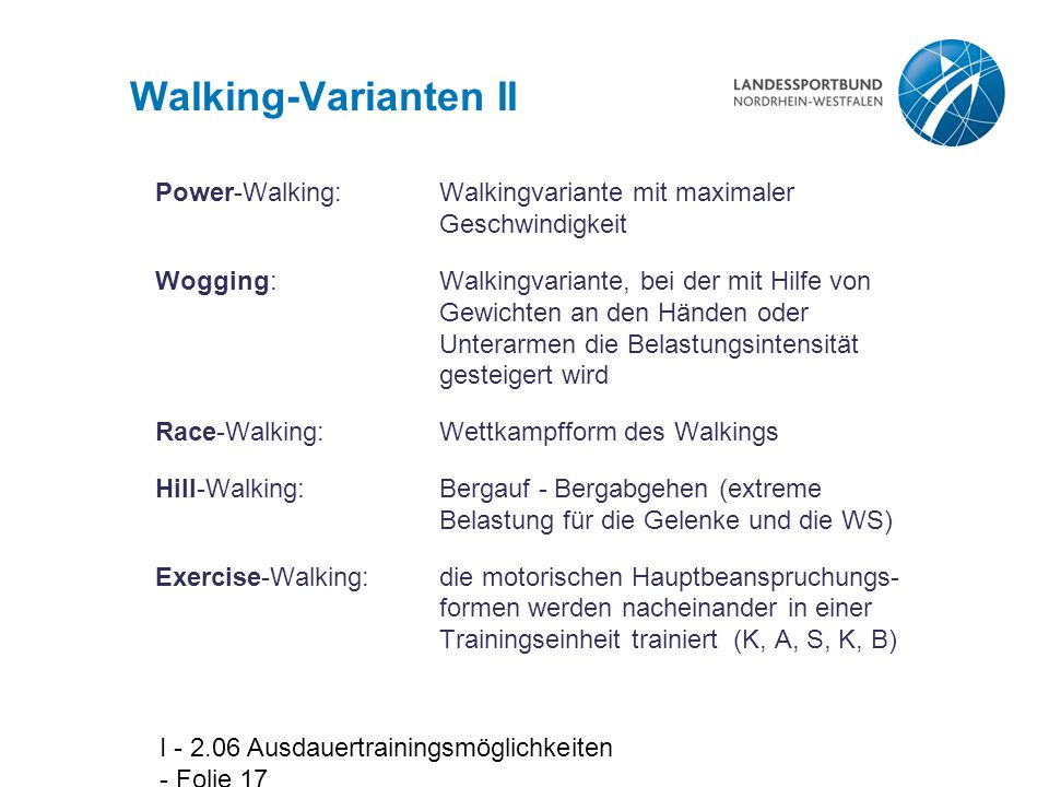 Walking-Varianten II Power-Walking: Walkingvariante mit maximaler Geschwindigkeit.