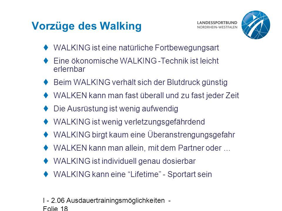 Vorzüge des Walking WALKING ist eine natürliche Fortbewegungsart