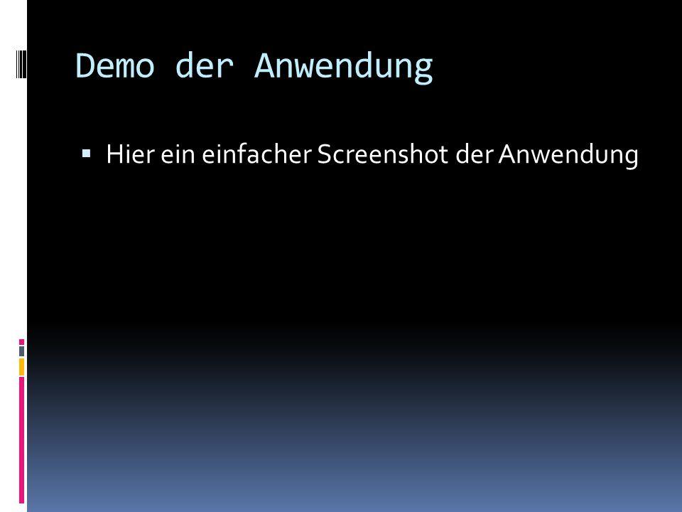 Demo der Anwendung Hier ein einfacher Screenshot der Anwendung