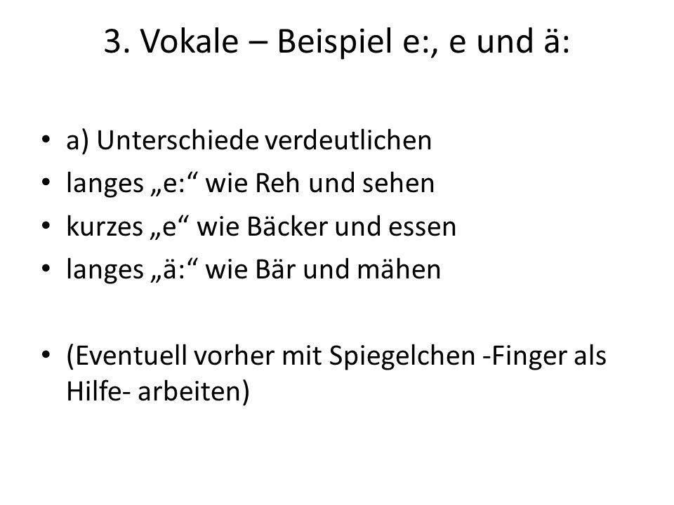 3. Vokale – Beispiel e:, e und ä: