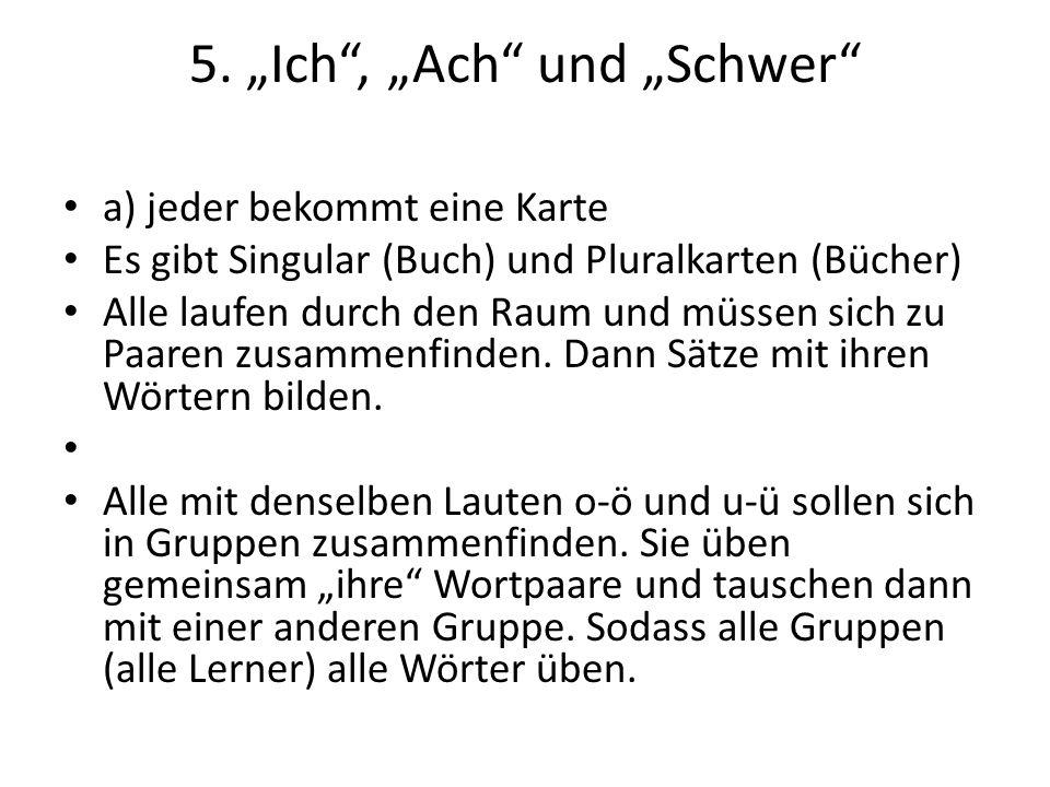"""5. """"Ich , """"Ach und """"Schwer"""