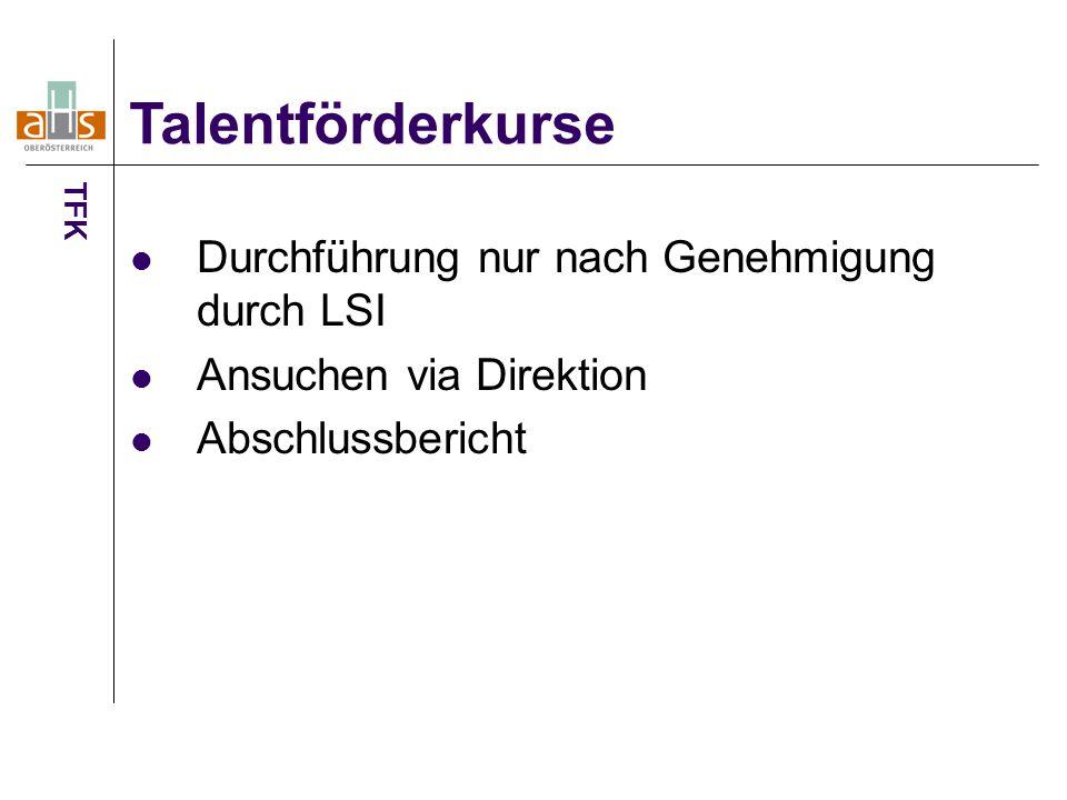 Talentförderkurse Durchführung nur nach Genehmigung durch LSI