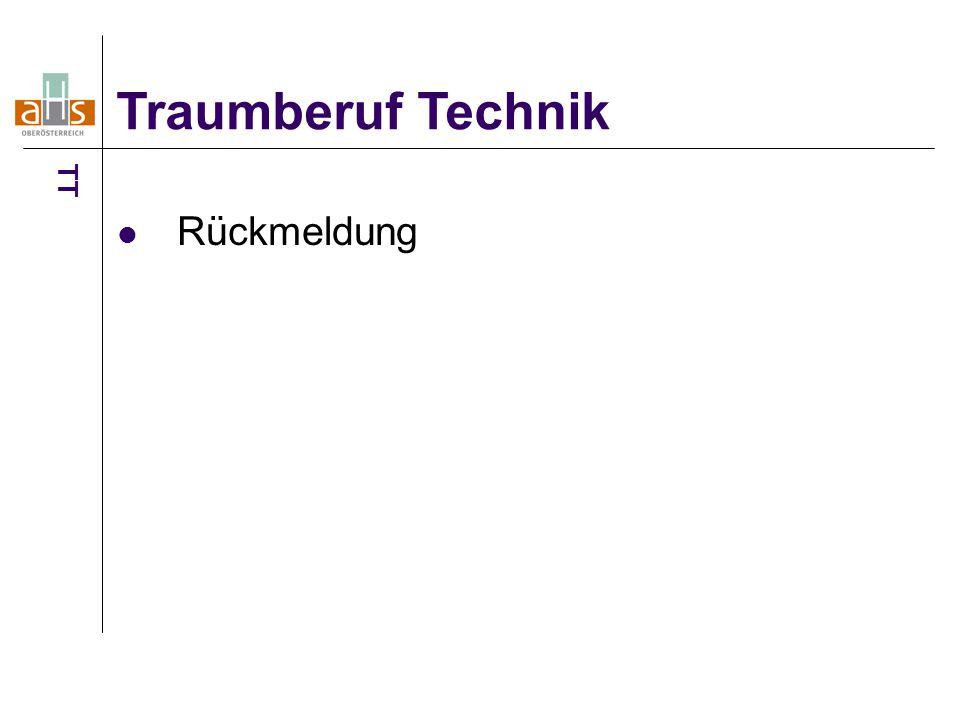 Traumberuf Technik TT Rückmeldung