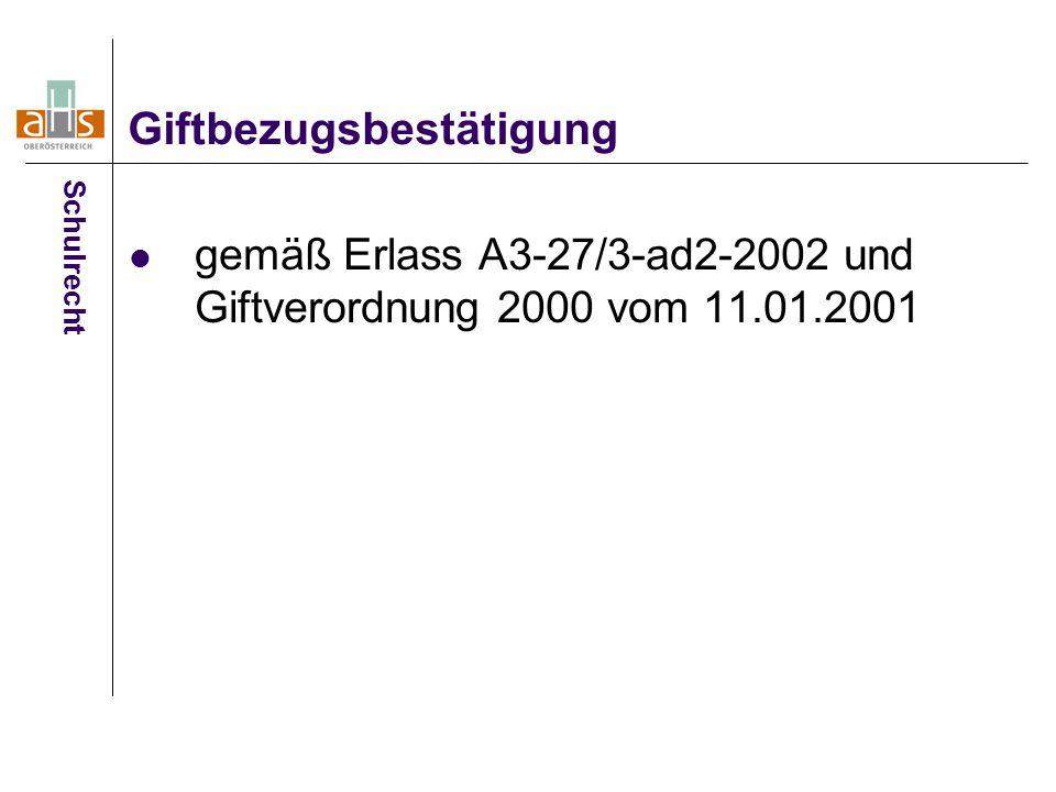 gemäß Erlass A3-27/3-ad2-2002 und Giftverordnung 2000 vom 11.01.2001