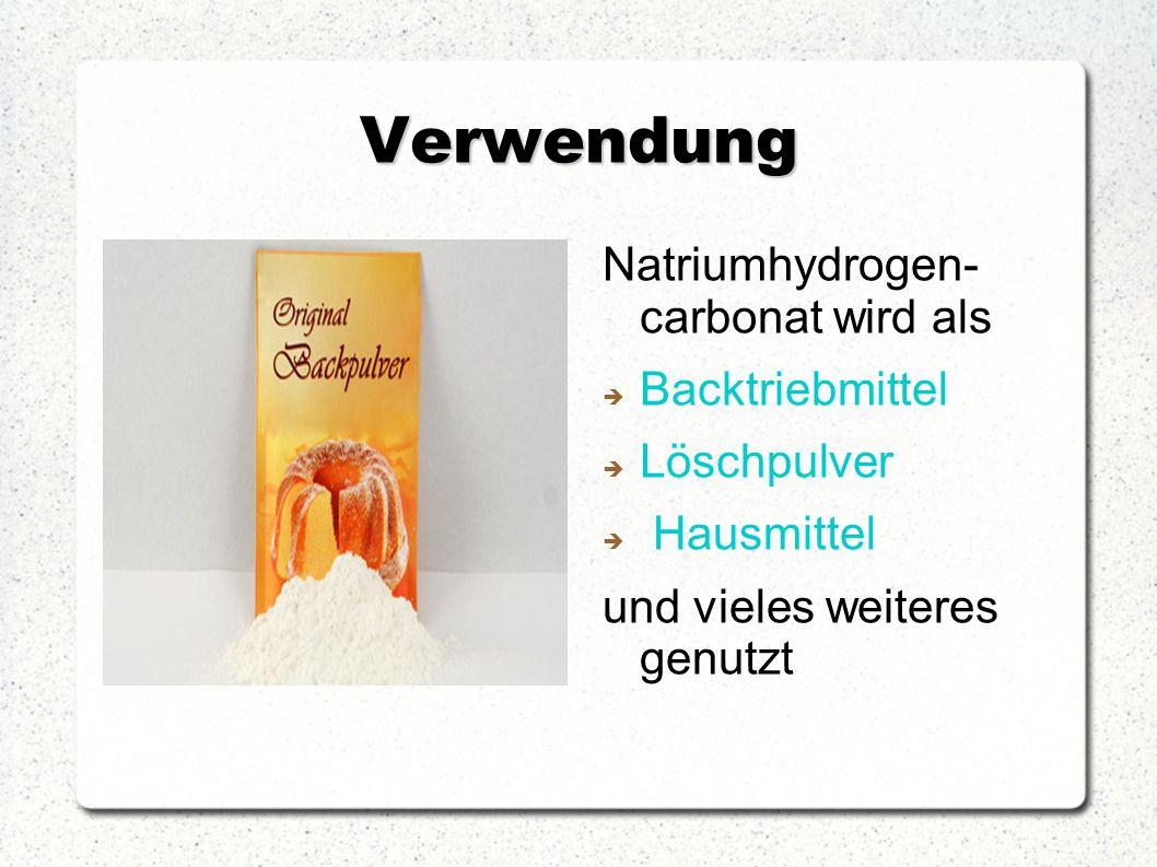 Verwendung Natriumhydrogen- carbonat wird als Backtriebmittel
