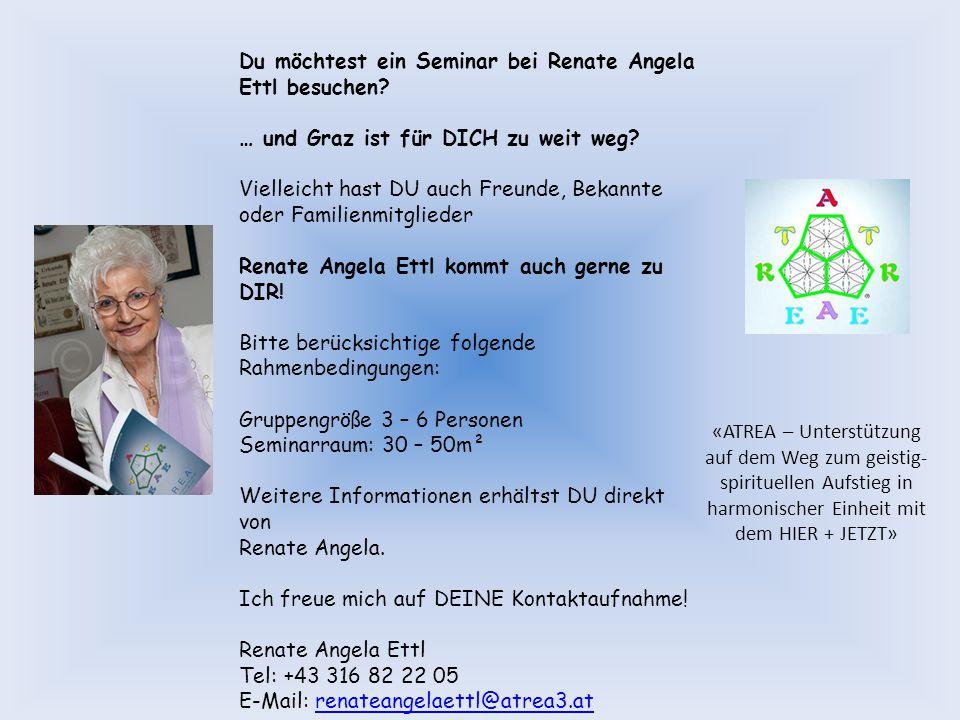 Du möchtest ein Seminar bei Renate Angela Ettl besuchen