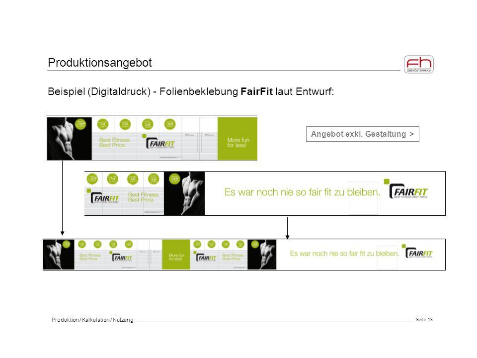 Produktionsangebot Beispiel (Digitaldruck) - Folienbeklebung FairFit laut Entwurf: Angebot exkl. Gestaltung >