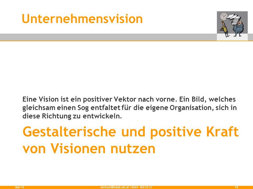 Gestalterische und positive Kraft von Visionen nutzen