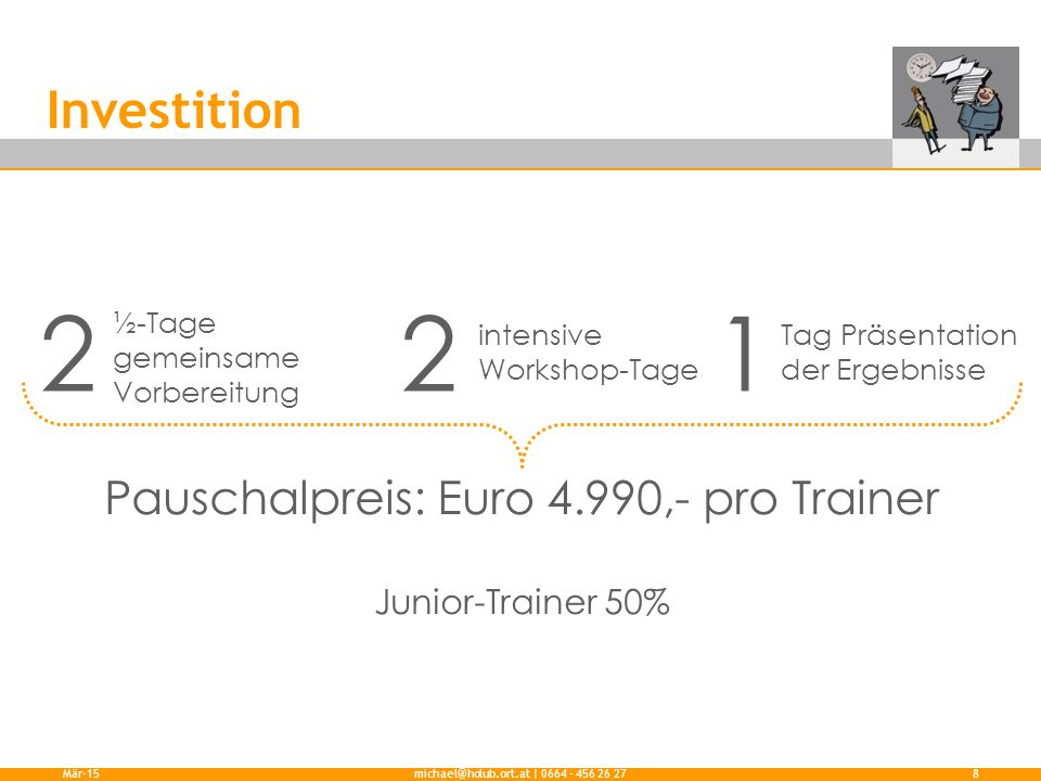 2 2 1 Investition Pauschalpreis: Euro 4.990,- pro Trainer