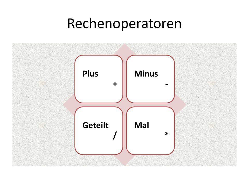 Rechenoperatoren Plus + Minus - Geteilt / Mal *