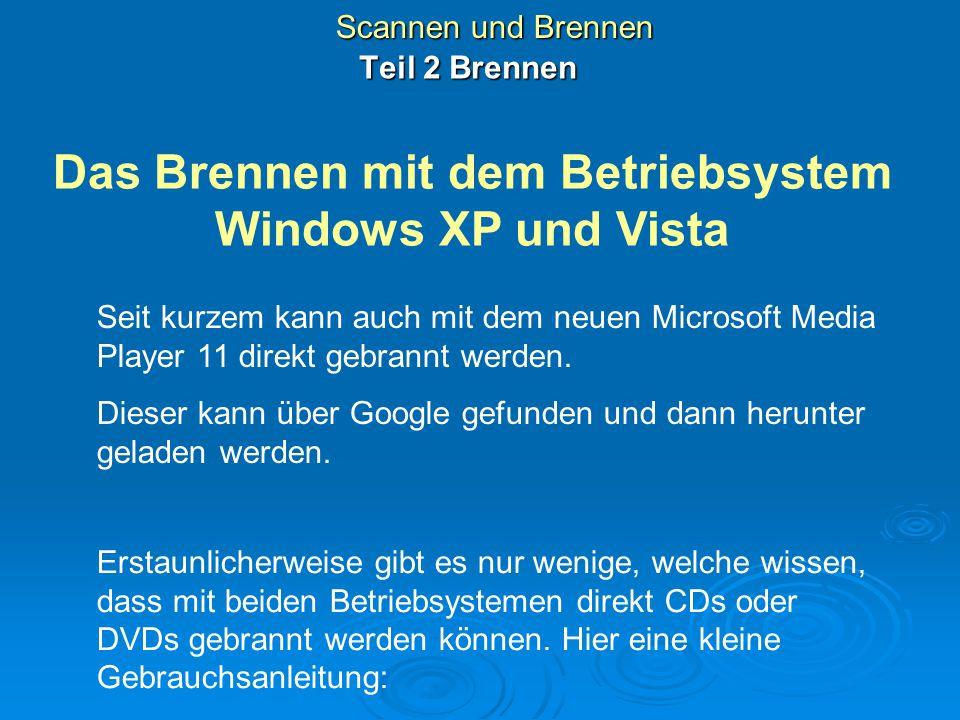 Das Brennen mit dem Betriebsystem Windows XP und Vista