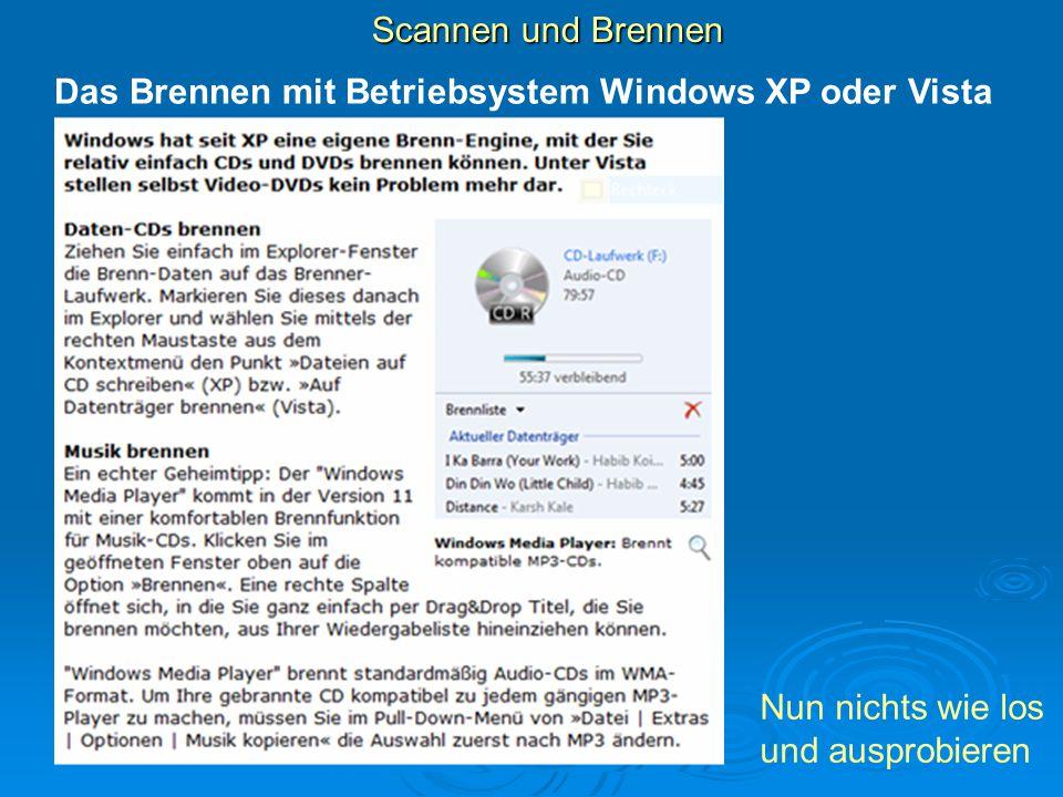 Das Brennen mit Betriebsystem Windows XP oder Vista