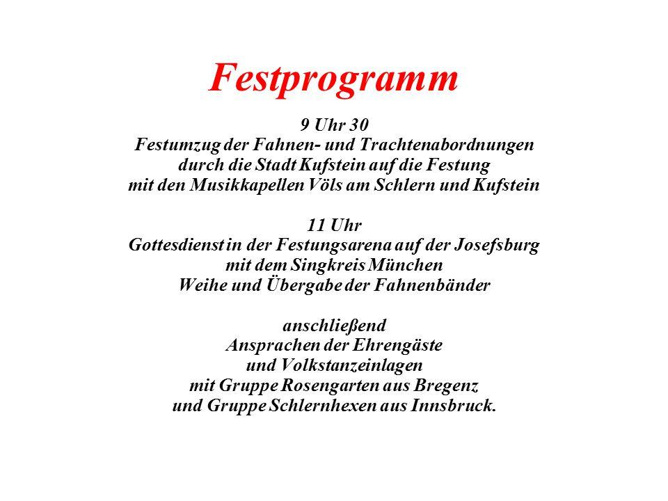 Festprogramm 9 Uhr 30 Festumzug der Fahnen- und Trachtenabordnungen