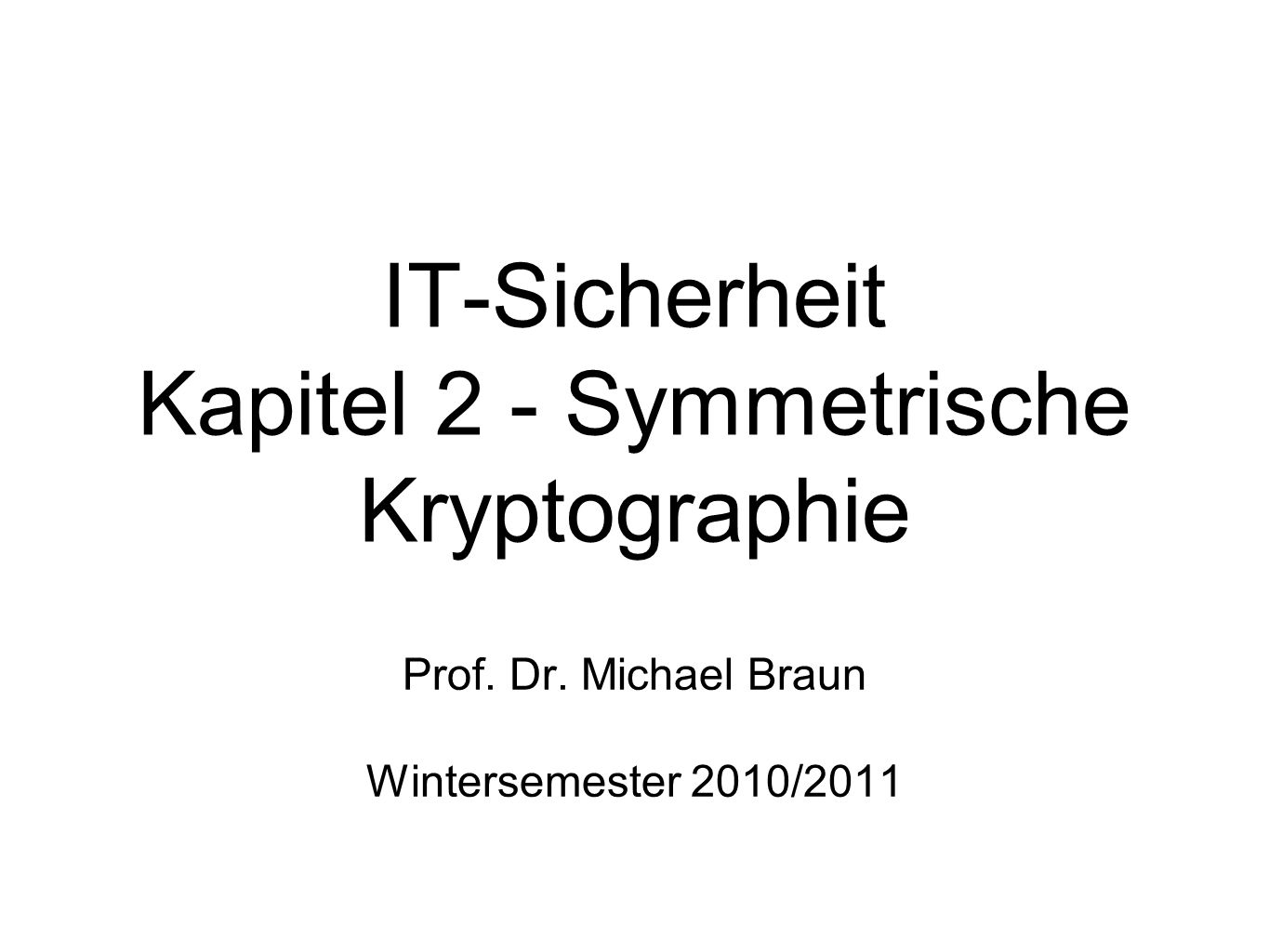 IT-Sicherheit Kapitel 2 - Symmetrische Kryptographie