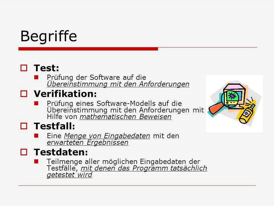 Begriffe Test: Verifikation: Testfall: Testdaten:
