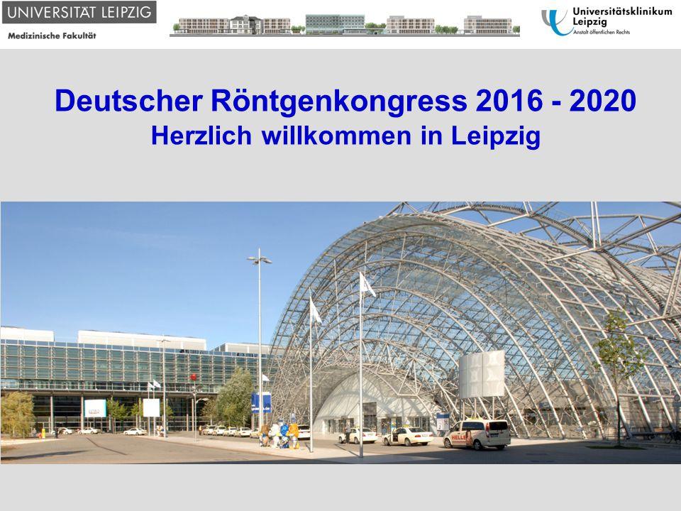 Deutscher Röntgenkongress 2016 - 2020 Herzlich willkommen in Leipzig
