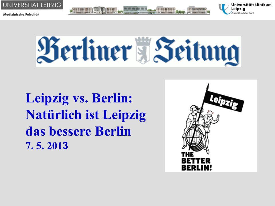 Natürlich ist Leipzig das bessere Berlin