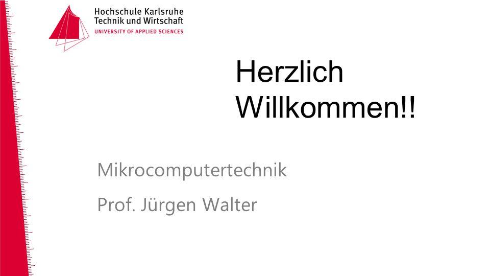 Mikrocomputertechnik Prof. Jürgen Walter