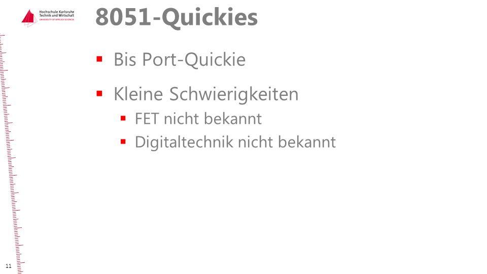 8051-Quickies Bis Port-Quickie Kleine Schwierigkeiten