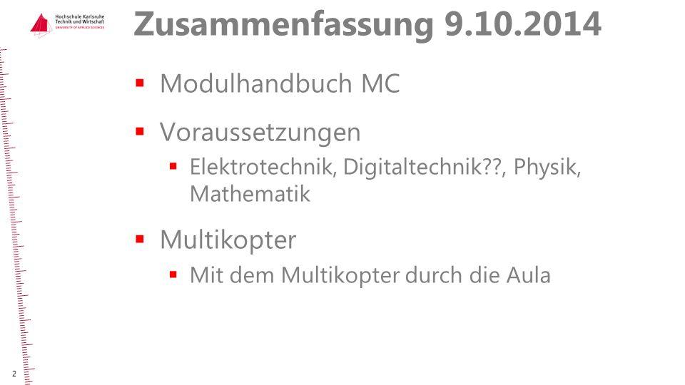 Zusammenfassung 9.10.2014 Modulhandbuch MC Voraussetzungen Multikopter