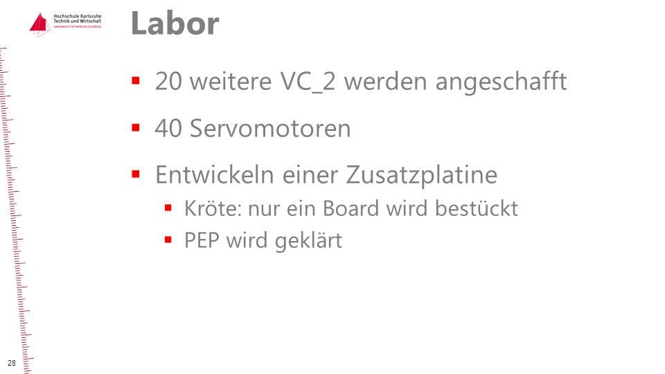 Labor 20 weitere VC_2 werden angeschafft 40 Servomotoren