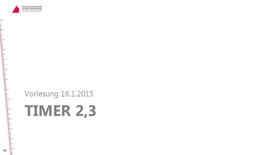 Vorlesung 16.1.2015 TIMER 2,3