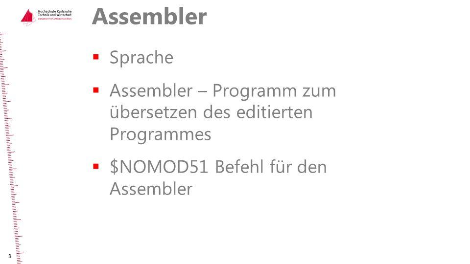 Assembler Sprache. Assembler – Programm zum übersetzen des editierten Programmes.