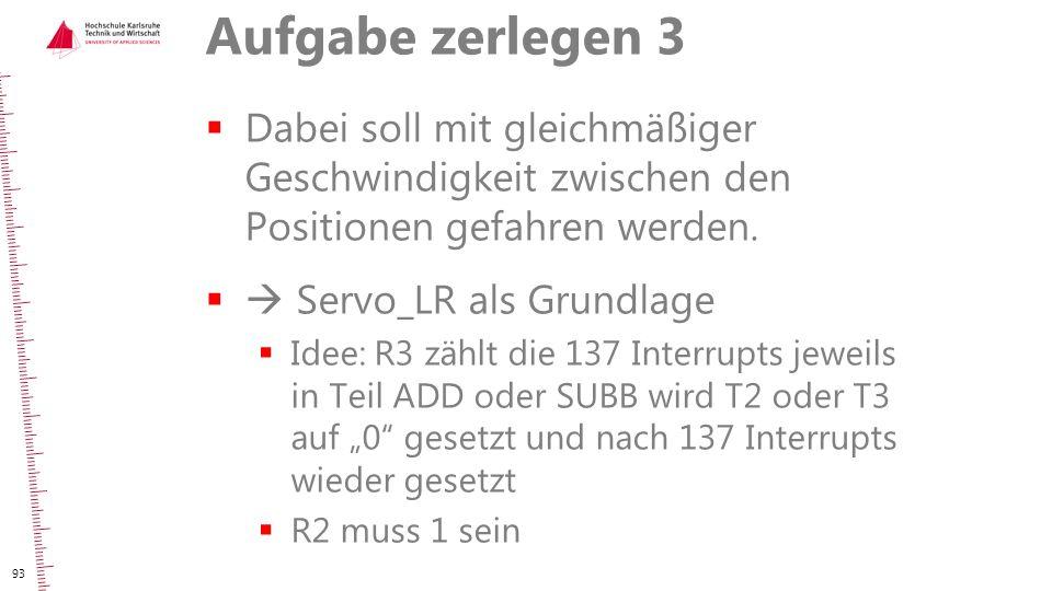 Aufgabe zerlegen 3 Dabei soll mit gleichmäßiger Geschwindigkeit zwischen den Positionen gefahren werden.