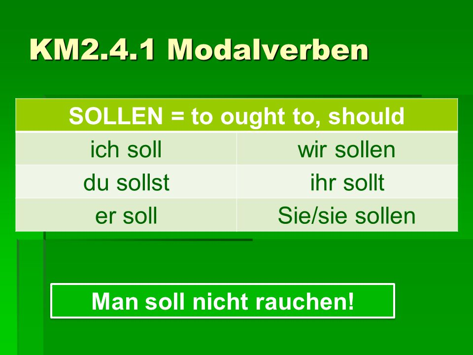 SOLLEN = to ought to, should