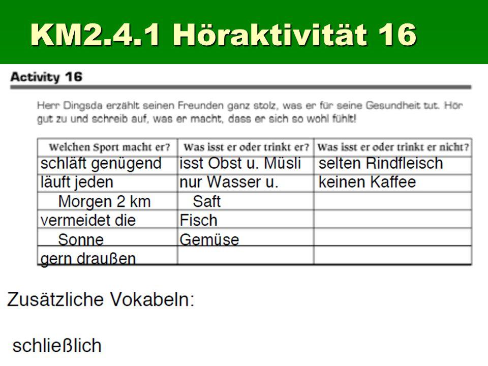 KM2.4.1 Höraktivität 16