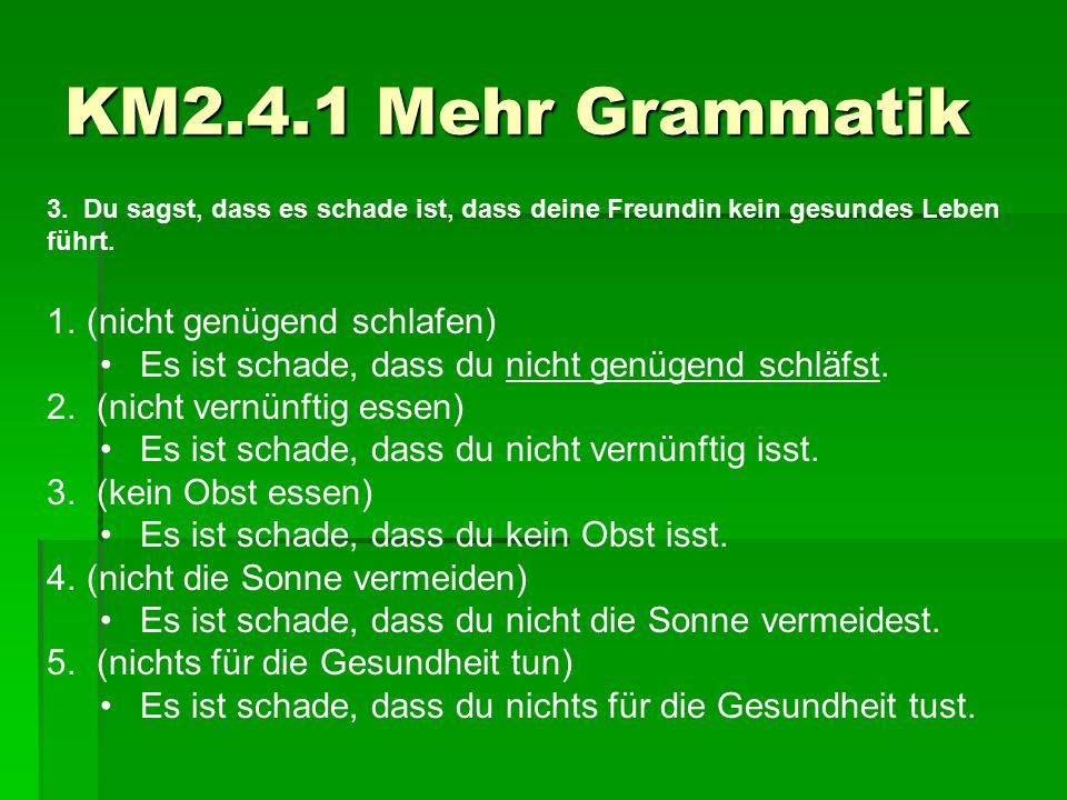 KM2.4.1 Mehr Grammatik (nicht genügend schlafen)