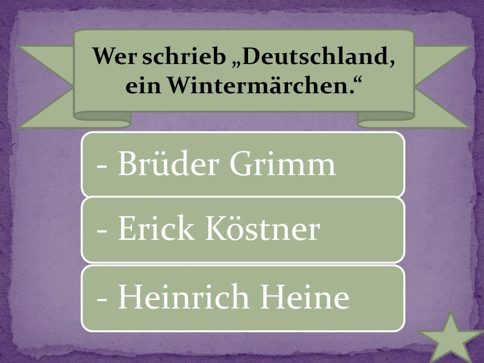 """Wer schrieb """"Deutschland, ein Wintermärchen."""