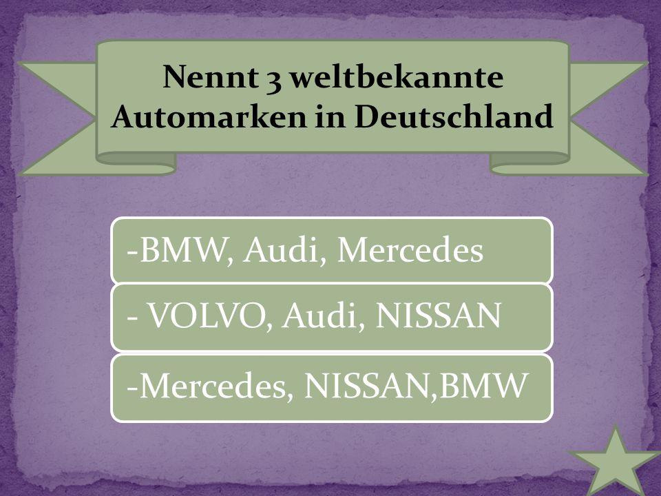Nennt 3 weltbekannte Automarken in Deutschland