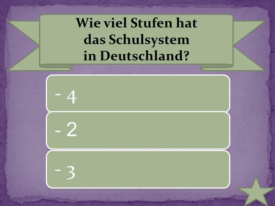 Wie viel Stufen hat das Schulsystem in Deutschland