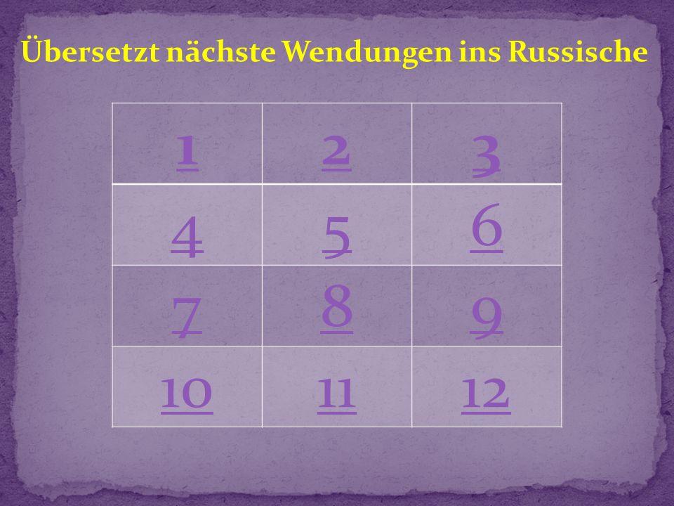 Übersetzt nächste Wendungen ins Russische