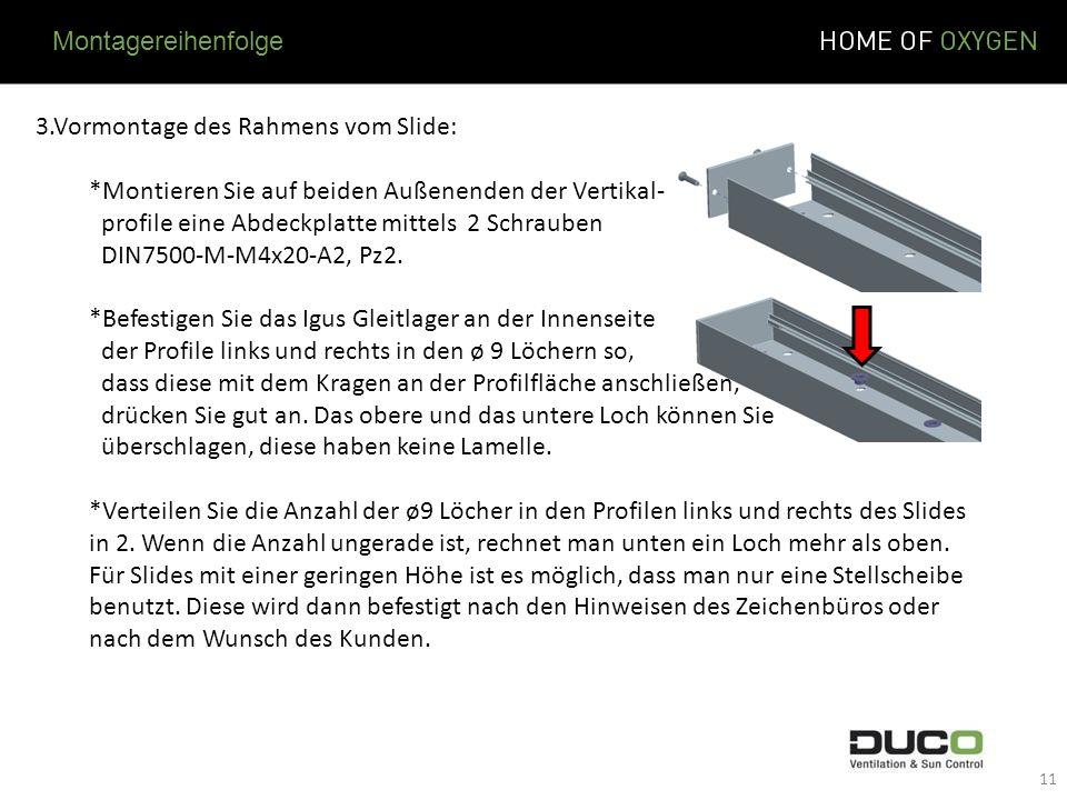 Montagereihenfolge 3.Vormontage des Rahmens vom Slide: *Montieren Sie auf beiden Außenenden der Vertikal-