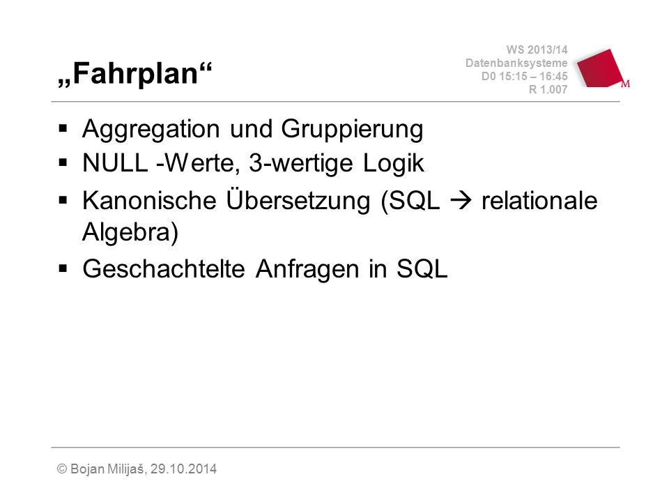 """""""Fahrplan Aggregation und Gruppierung NULL -Werte, 3-wertige Logik"""