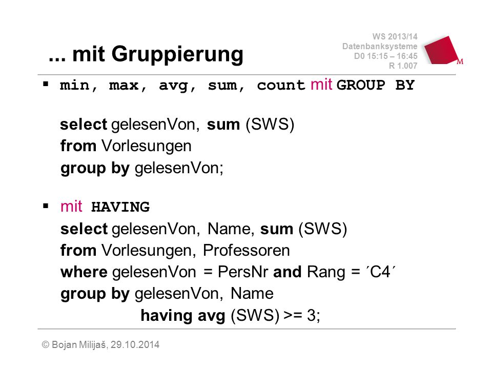 ... mit Gruppierung min, max, avg, sum, count mit GROUP BY