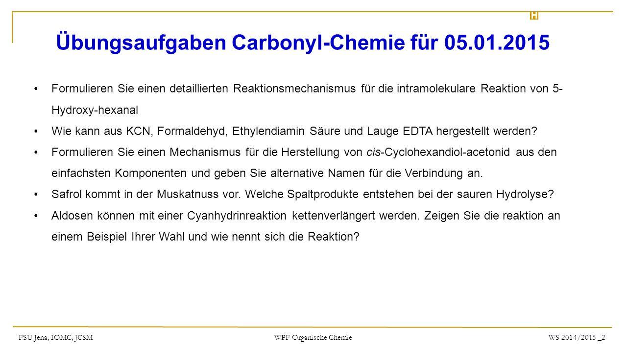 Übungsaufgaben Carbonyl-Chemie für 05.01.2015