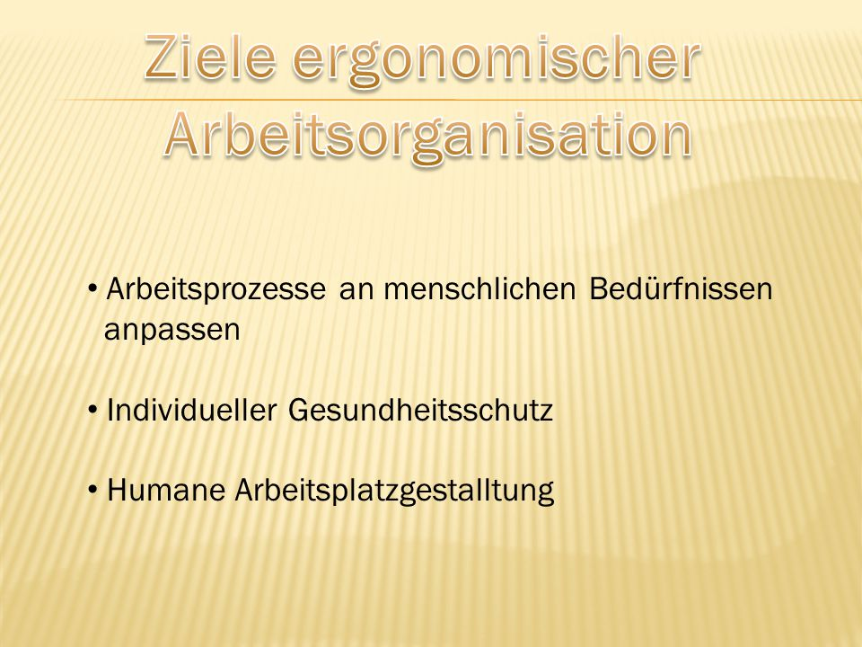 Ziele ergonomischer Arbeitsorganisation