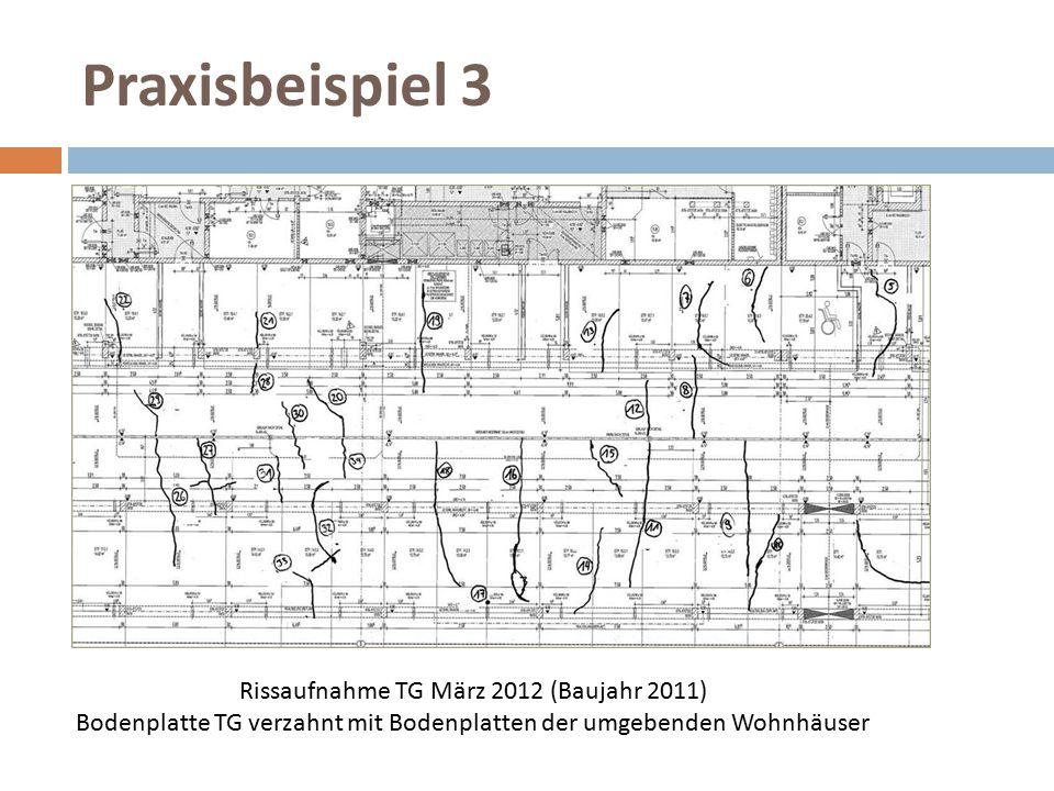 Praxisbeispiel 3 Rissaufnahme TG März 2012 (Baujahr 2011) Bodenplatte TG verzahnt mit Bodenplatten der umgebenden Wohnhäuser.