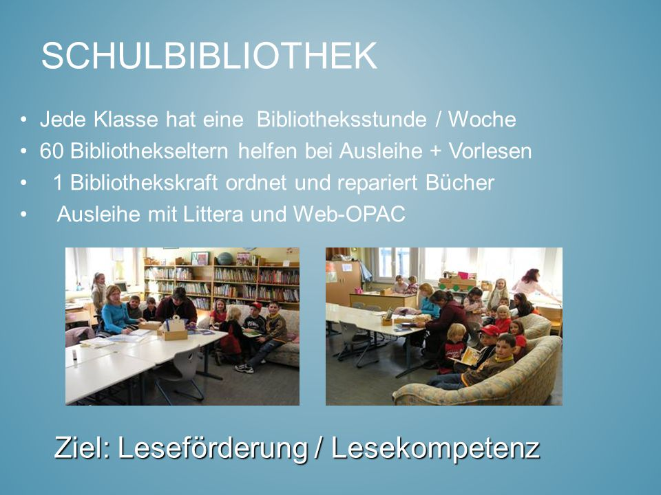 Schulbibliothek Ziel: Leseförderung / Lesekompetenz