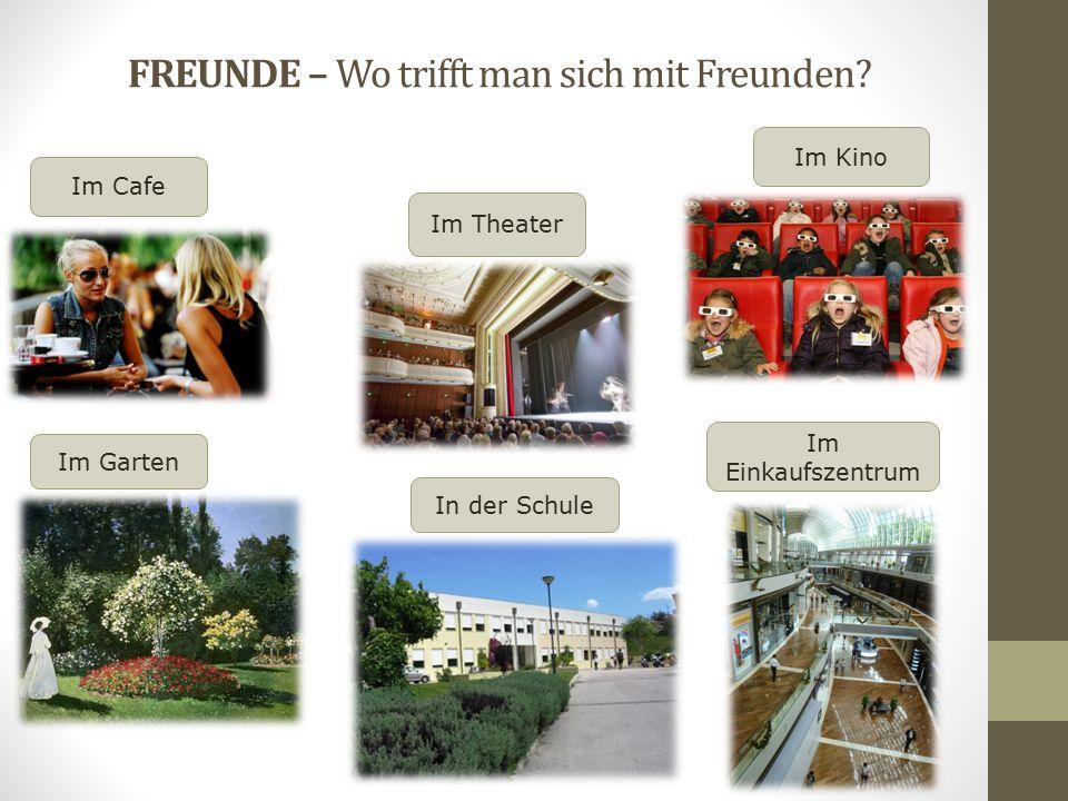 FREUNDE – Wo trifft man sich mit Freunden